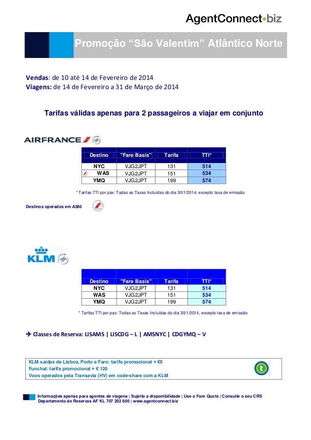 """Promoção """"São Valentim"""" Atlântico Norte Vendas: de 10 até 14 de Fevereiro de 2014 Viagens: de 14 de Fevereiro a 31 de Març..."""