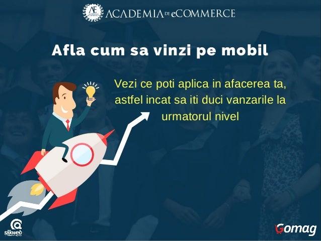 Afla cum sa vinzi pe mobil Vezi ce poti aplica in afacerea ta, astfel incat sa iti duci vanzarile la urmatorul nivel
