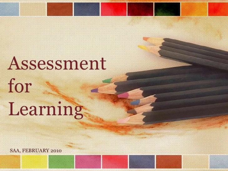 Assessment for Learning SAA, FEBRUARY 2010