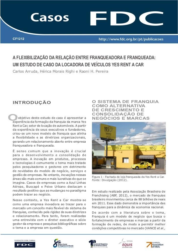 CF1212A Flexibilização da Relação entre Franqueadora e Franqueada:Um Estudo de Caso da locadora de Veículos Yes Rent a Car...