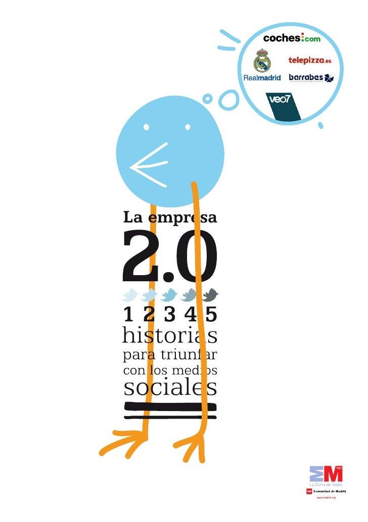 """PrólogoLas Redes Sociales se han convertido en un            El Libro """"La Empresa 2.0 - Cinco Historiaselemento indispensa..."""