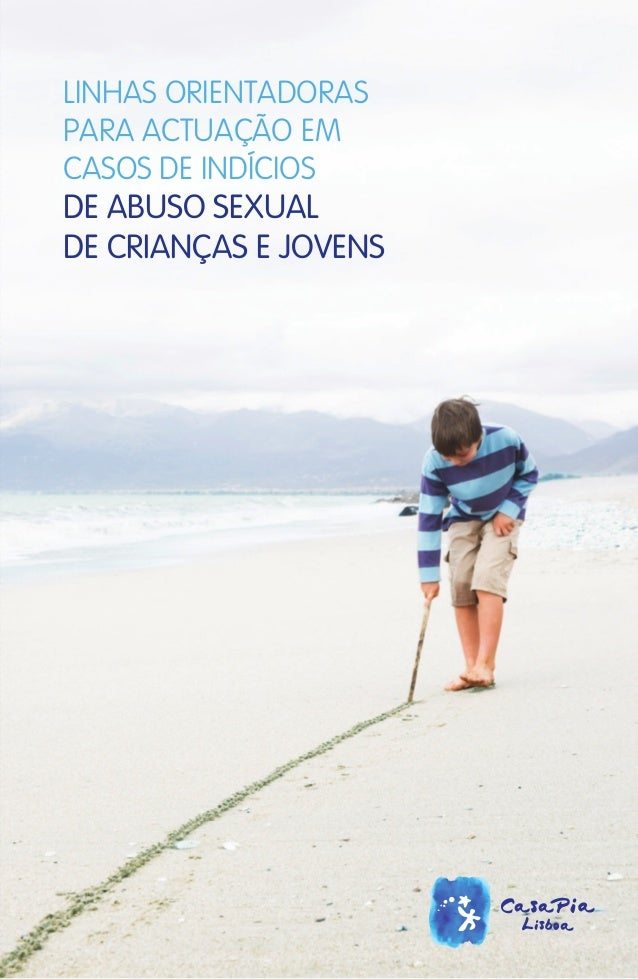 LINHAS ORIENTADORAS PARA ACTUAÇÃO EM CASOS DE INDÍCIOS DE ABUSO SEXUAL DE CRIANÇAS E JOVENS
