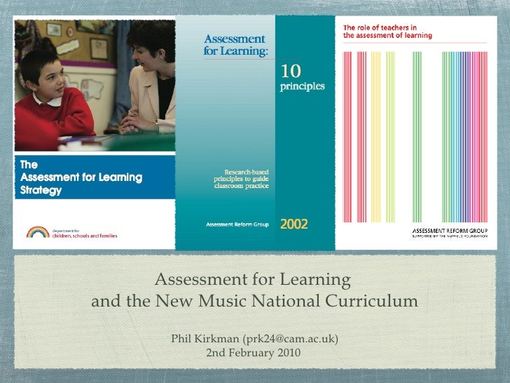 Assessment for Learning  and the New Music National Curriculum <ul><li>Phil Kirkman (prk24@cam.ac.uk) </li></ul><ul><li>2n...