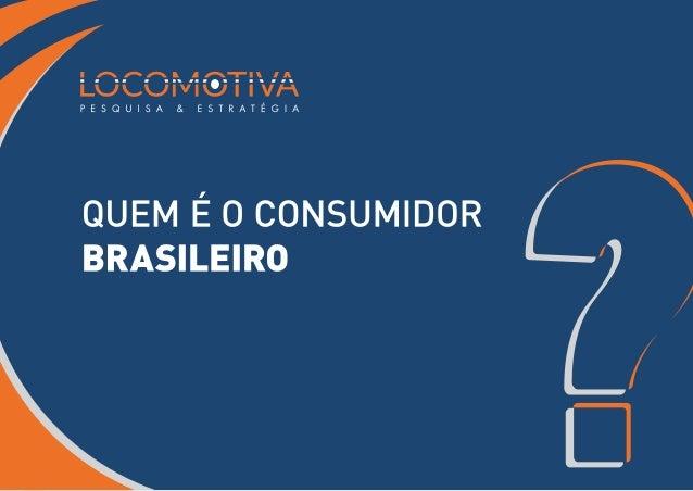 Quem é o consumidor brasileiro?