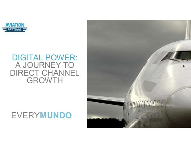 EVERYMUNDO DIGITAL POWER: A JOURNEY TO DIRECT CHANNEL GROWTH EVERYMUNDO