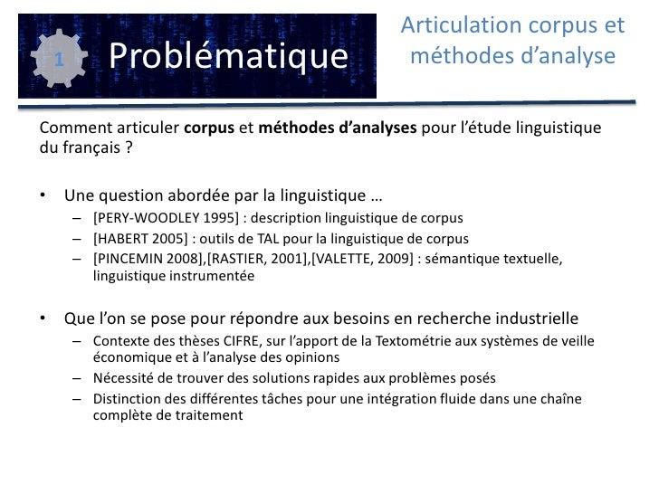 Comment articuler corpus et méthodes d'analyses pour l'étude linguistique du français ? <br />Une question abordée par la ...