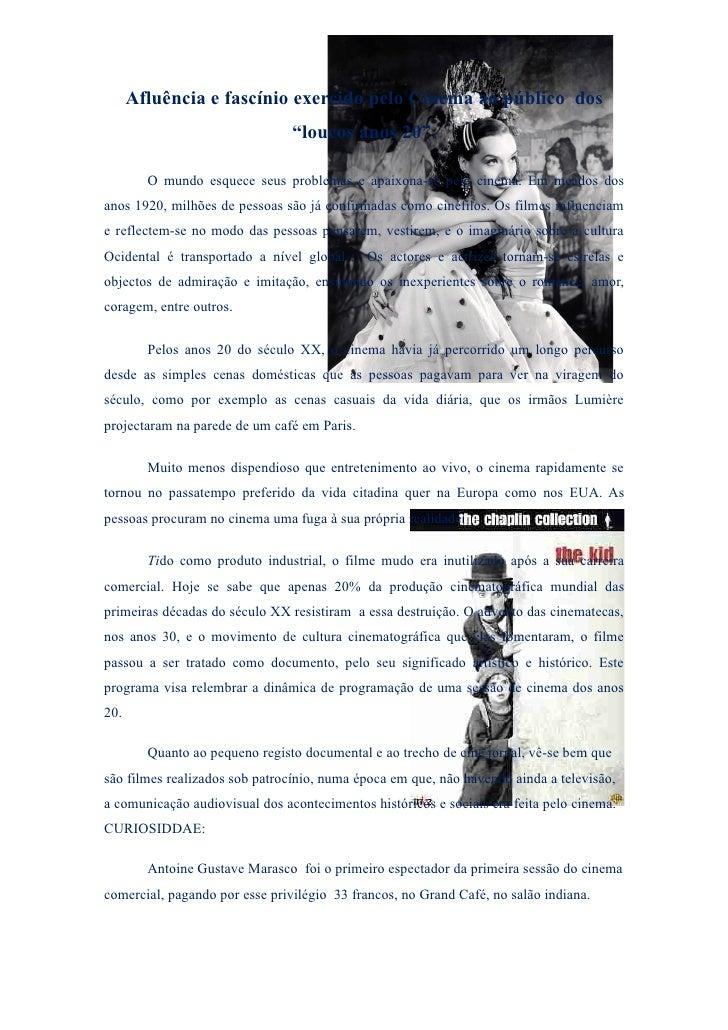 """Afluência e fascínio exercido pelo Cinema ao público dos                                 """"loucos anos 20"""".          O mund..."""