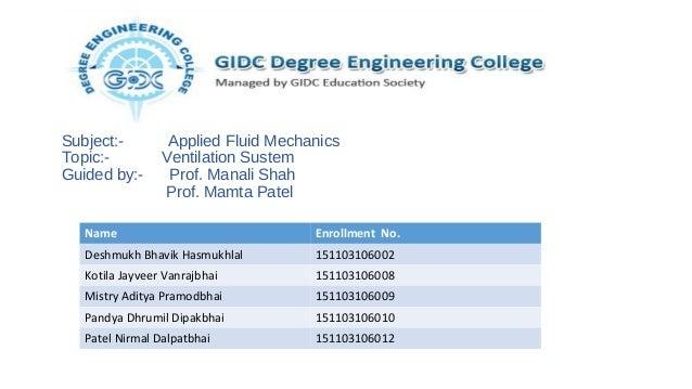 Subject:- Applied Fluid Mechanics Topic:- Ventilation Sustem Guided by:- Prof. Manali Shah Prof. Mamta Patel Name Enrollme...