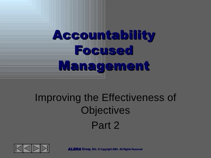 Accountability Focused Management Improving the Effectiveness of Objectives Part 2