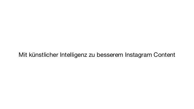 Mit künstlicher Intelligenz zu besserem Instagram Content