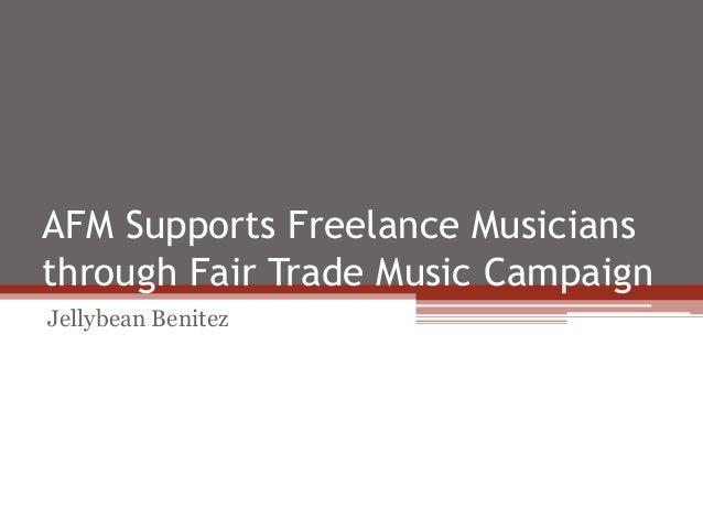 AFM Supports Freelance Musicians through Fair Trade Music Campaign Jellybean Benitez