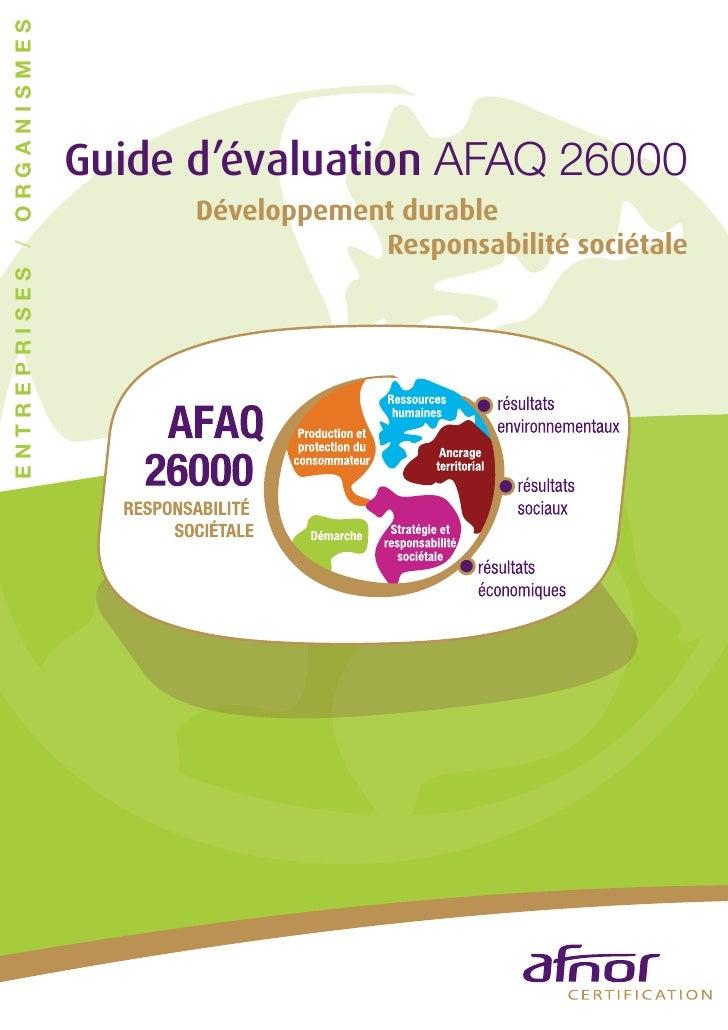 ENTREPRISES / ORGANISMES                           Guide d'évaluation AFAQ 26000                                 Développe...