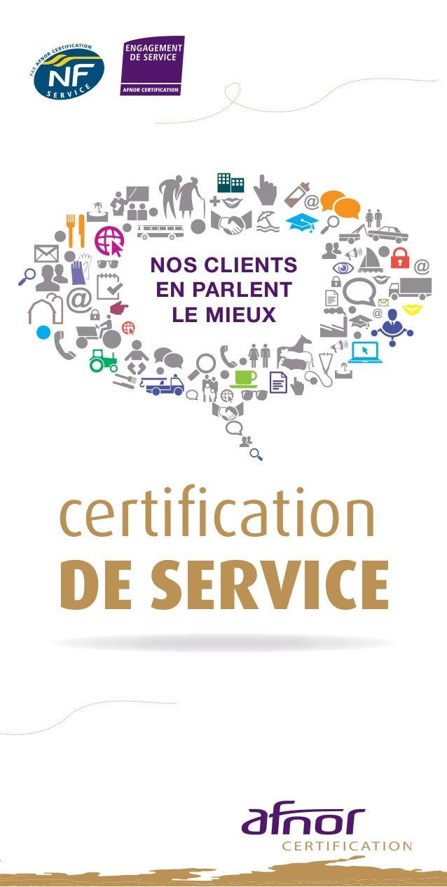 NOS CLIENTS  EN PARLENT  LE MIEUX  certifi cation  DE SERVICE
