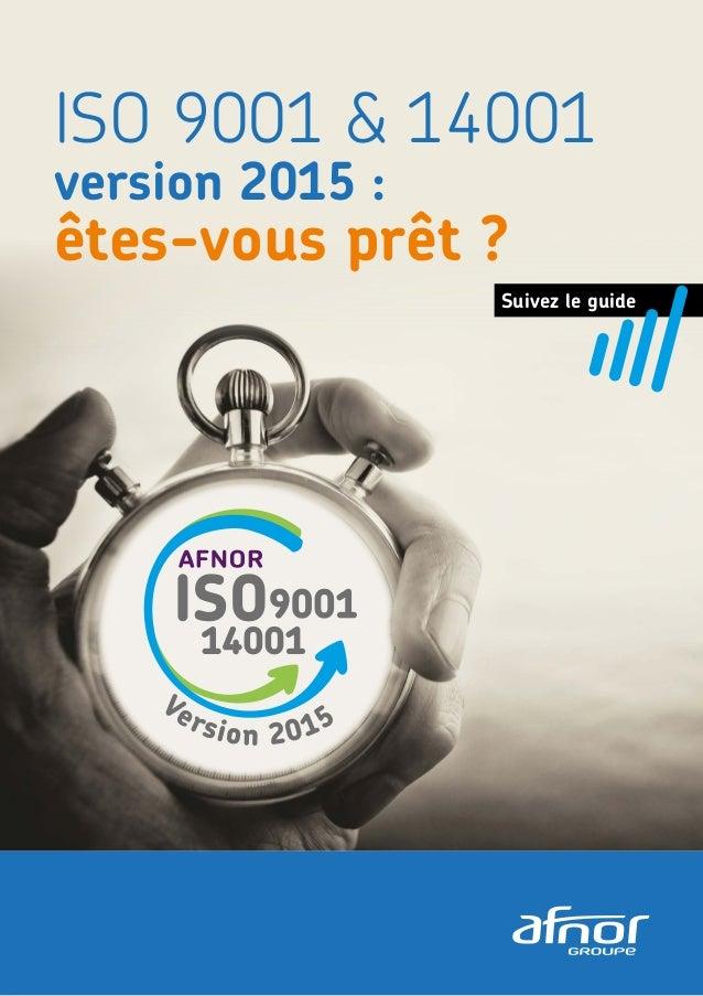 ISO 9001 & 14001 version 2015: êtes-vous prêt ? Suivez le guide