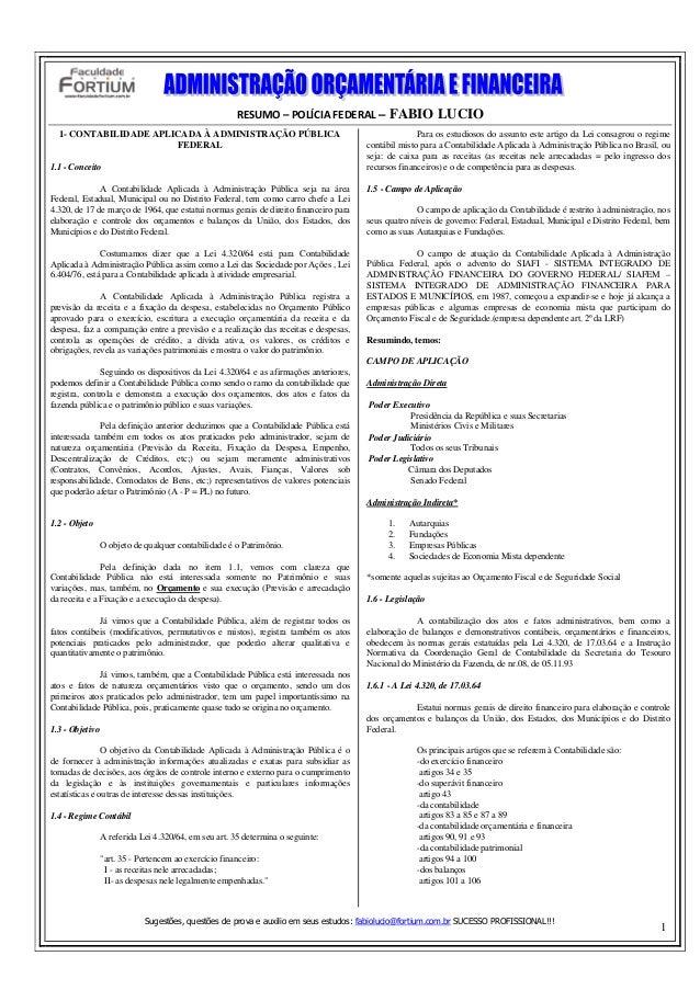 RESUMO–POLÍCIAFEDERAL– FABIO LUCIO Sugestões, questões de prova e auxilio em seus estudos: fabiolucio@fortium.com.br S...