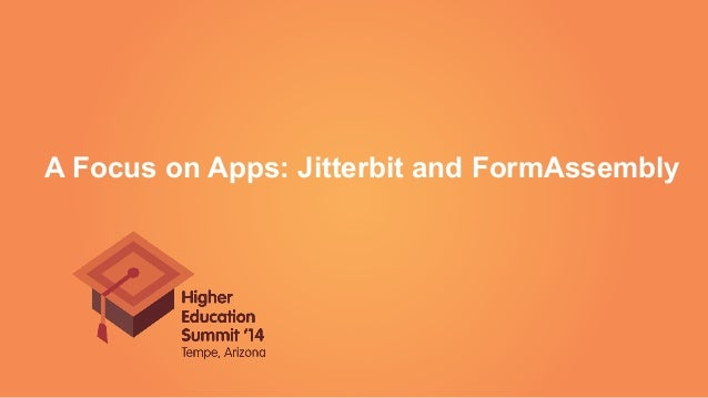 A Focus on Apps: Jitterbit and FormAssembly