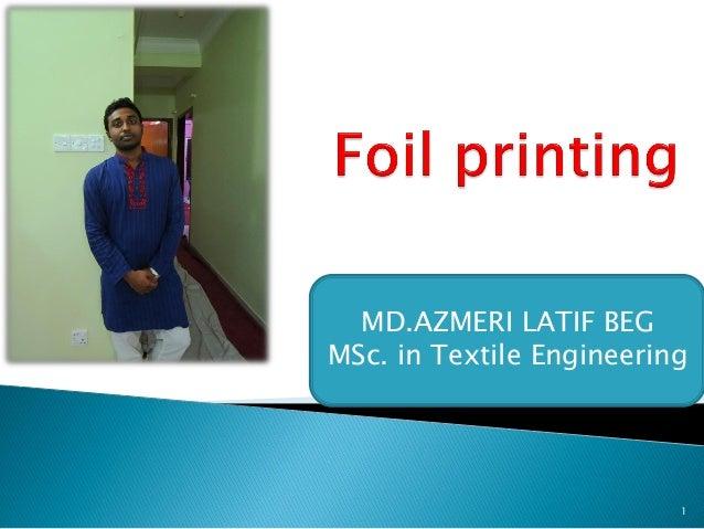 1 MD.AZMERI LATIF BEG MSc. in Textile Engineering