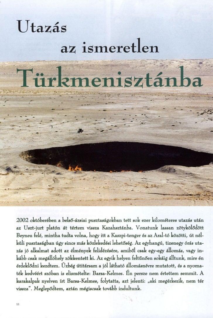 Utazás      az ismeretlen  Türkmenisztánba     2002 októberében a belső-ázsiai pusztaságokban tett sok ezer kilométeres ut...