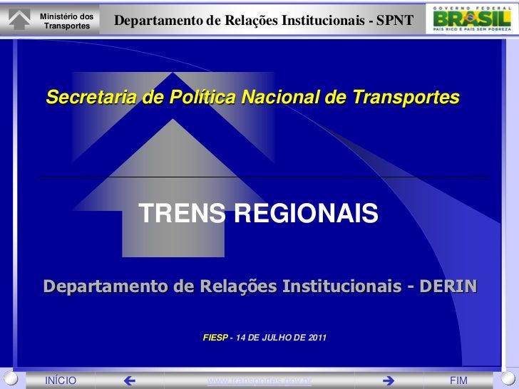 Ministério dos Transportes     Departamento de Relações Institucionais - SPNT Secretaria de Política Nacional de Transport...