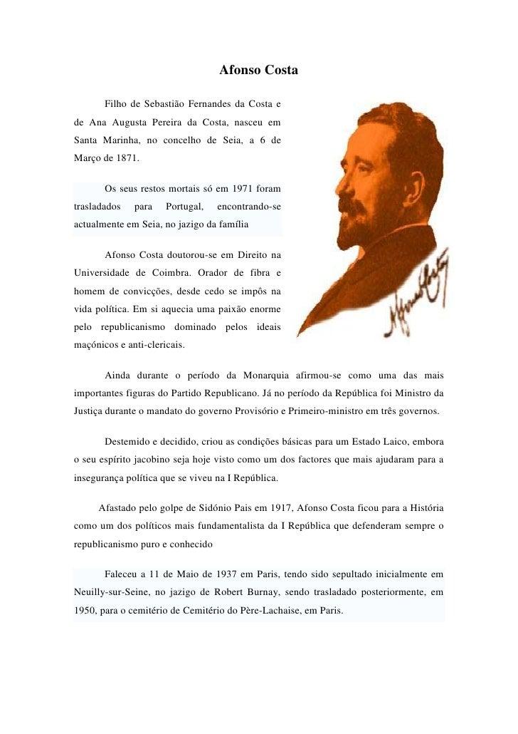 3158490386080Afonso Costa<br />Filho de Sebastião Fernandes da Costa e de Ana Augusta Pereira da Costa, nasceu em Santa Ma...