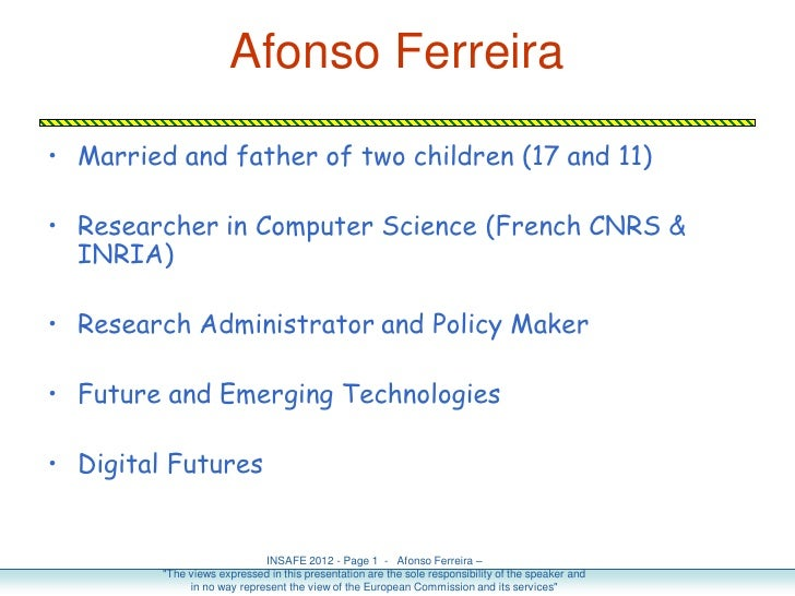 Afonso Ferreira• Married and father of two children (17 and 11)• Researcher in Computer Science (French CNRS &  INRIA)• Re...