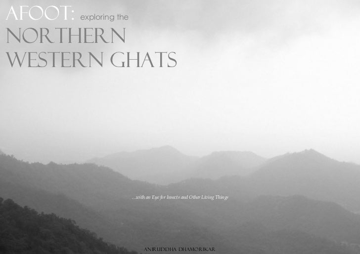 Afoot:   exploring theNorthernWestern Ghats                         …with an Eye for Insects and Other Living Things  fdf ...