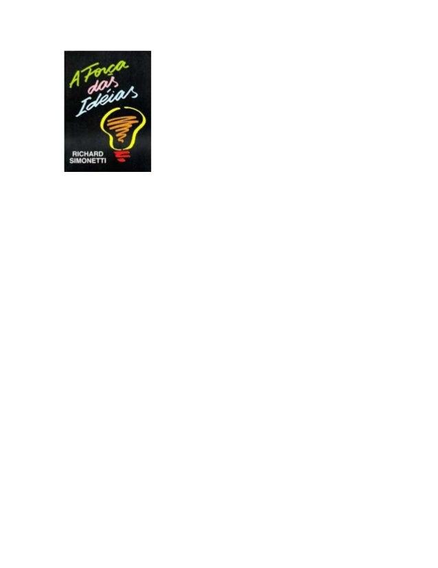 Boas Idéias Richard Simonetti Ia Edição Novembro de 2011 8.000 exemplares Por meio do Espiritismo, a Humanidade deve entra...