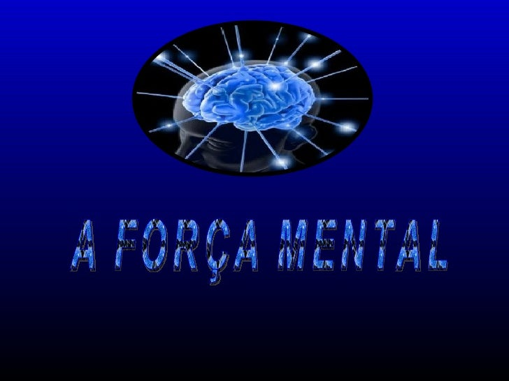 A FORÇA MENTAL