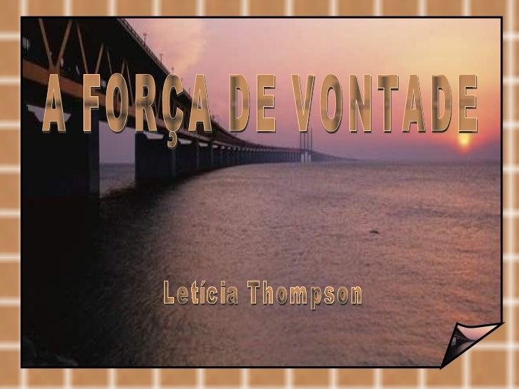A FORÇA DE VONTADE Letícia Thompson