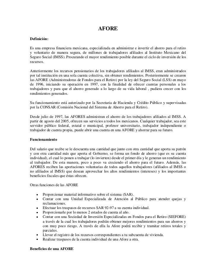 AFORE<br />Definición:<br />Es una empresa financiera mexicana, especializada en administrar e invertir el ahorro para el ...