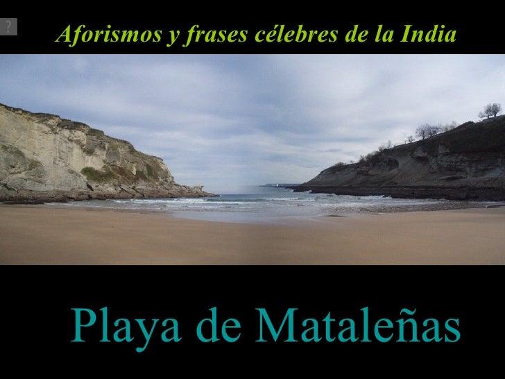 Playa de Mataleñas Aforismos y frases célebres de la India