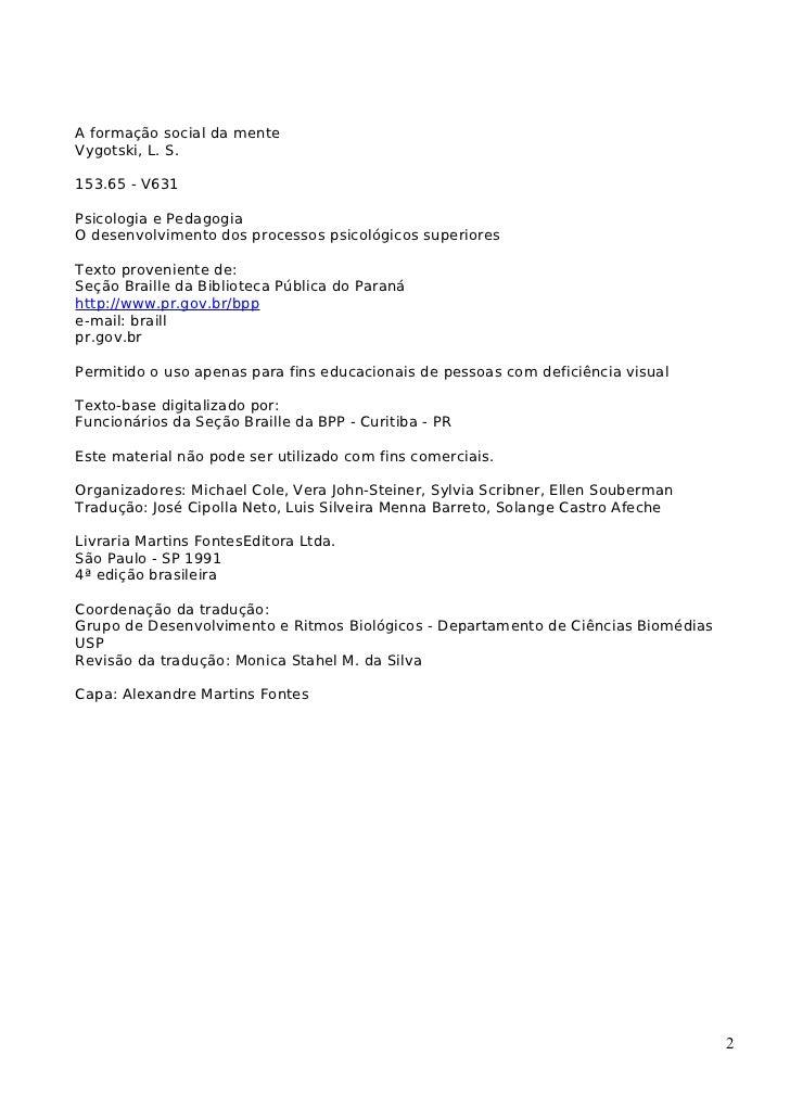 A formação social da menteVygotski, L. S.153.65 - V631Psicologia e PedagogiaO desenvolvimento dos processos psicológicos s...