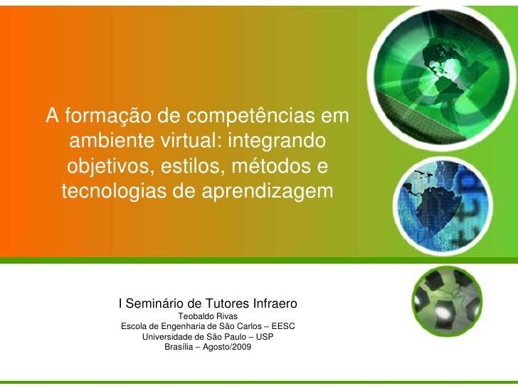 A formação de competências em ambiente virtual: integrando objetivos, estilos, métodos e tecnologias de aprendizagem<br />...