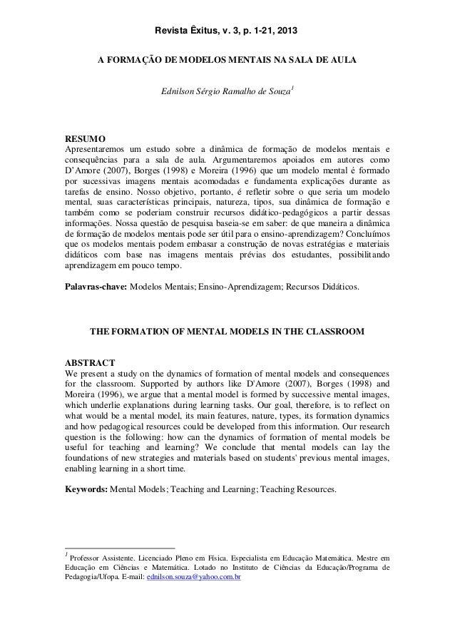 A FORMAÇÃO DE MODELOS MENTAIS NA SALA DE AULA Ednilson Sérgio Ramalho de Souza1 RESUMO Apresentaremos um estudo sobre a di...