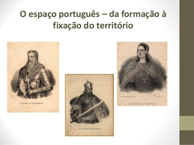 O espaço português – da formação à fixação do território