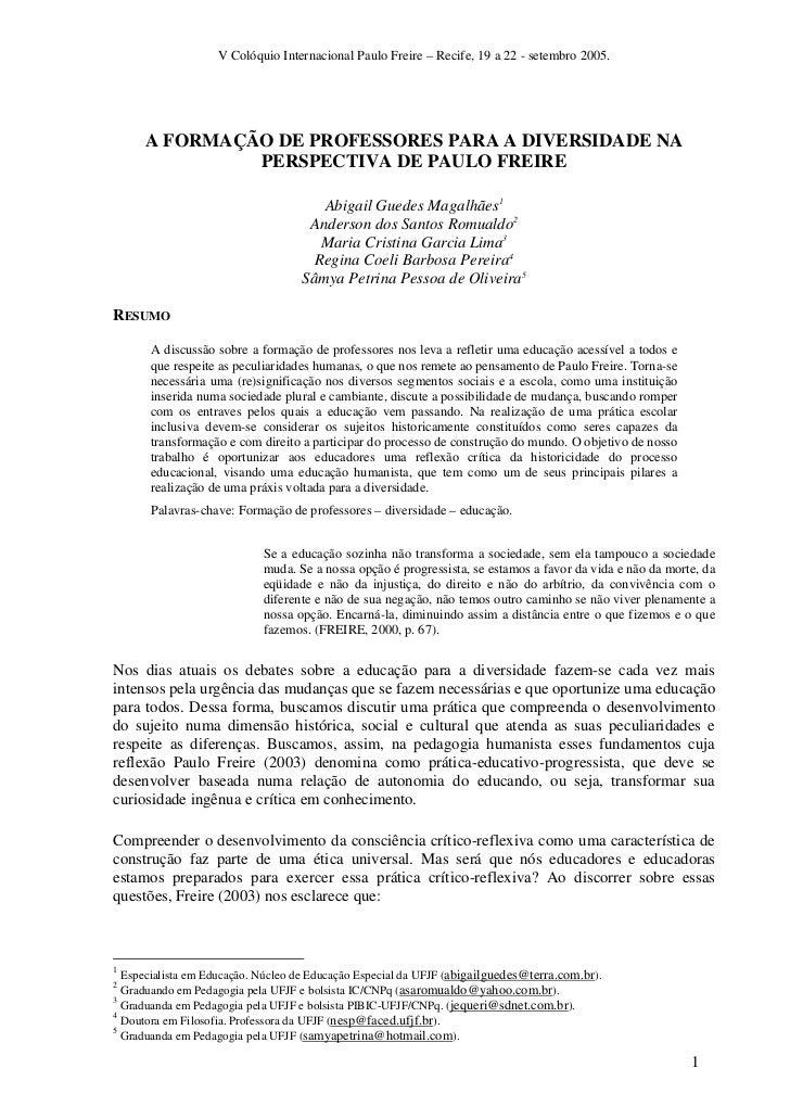 V Colóquio Internacional Paulo Freire – Recife, 19 a 22 - setembro 2005.      A FORMAÇÃO DE PROFESSORES PARA A DIVERSIDADE...