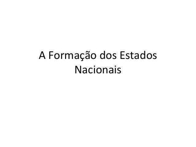 A Formação dos Estados Nacionais