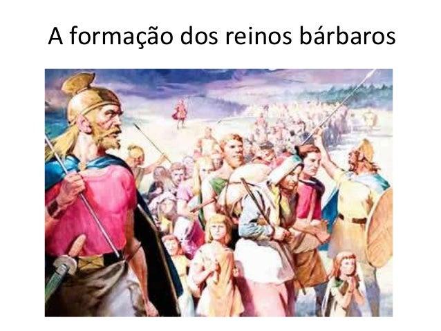 A formação dos reinos bárbaros
