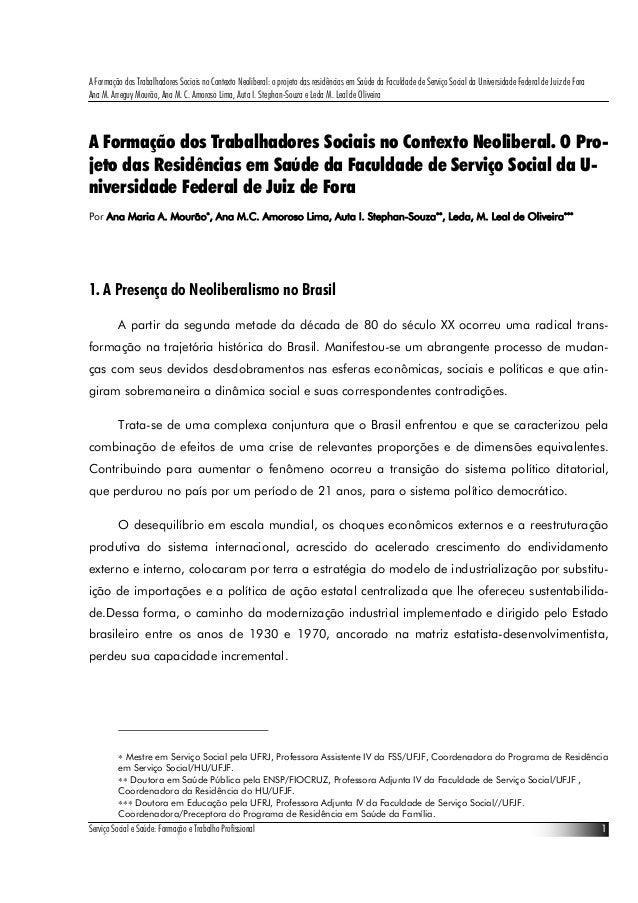 A Formação dos Trabalhadores Sociais no Contexto Neoliberal: o projeto das residências em Saúde da Faculdade de Serviço So...