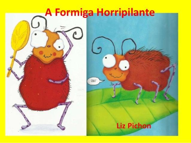 A Formiga Horripilante              Liz Pichon