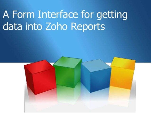 A Form Interface for gettingdata into Zoho Reports