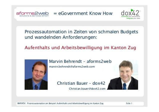 BMP@ÖV Prozessautomation am Beispiel: Aufenthalts und Arbeitsbewilligung im Kanton Zug Folie 1 Prozessautomation in Zeiten...