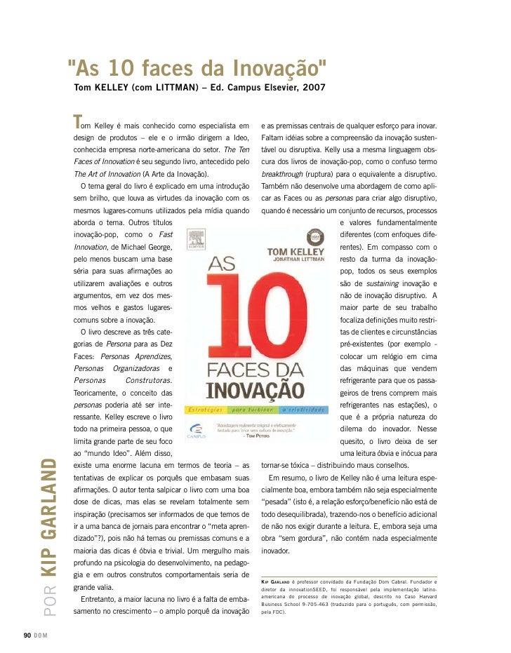 quot;as 10 faces da Inovaçãoquot;                 Tom KEllEY (com lITTman) – Ed. Campus Elsevier, 2007                    ...