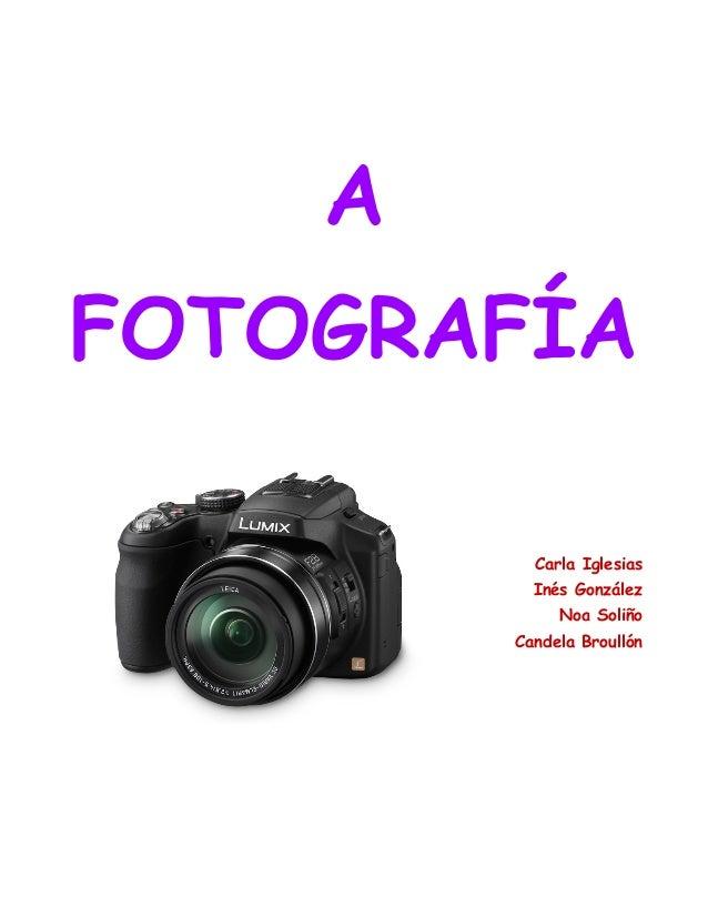 AFOTOGRAFÍA          Carla Iglesias          Inés González             Noa Soliño        Candela Broullón