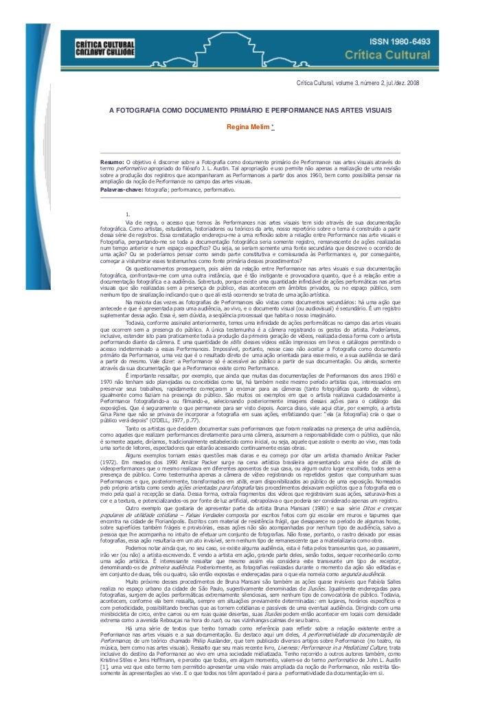 Crítica Cultural, volume 3, número 2, jul./dez. 2008   A FOTOGRAFIA COMO DOCUMENTO PRIMÁRIO E PERFORMANCE NAS ARTES VISUAI...