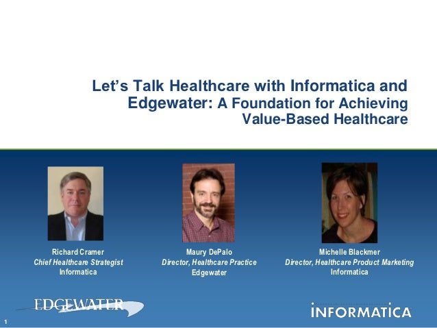 Let's Talk Healthcare with Informatica and                          Edgewater: A Foundation for Achieving                 ...