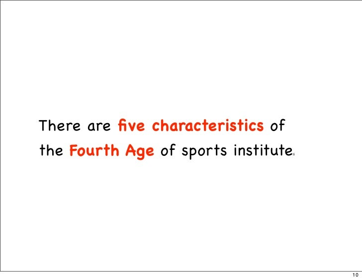 There are five characteristics of the Fourth Age of sports institutes                                           10