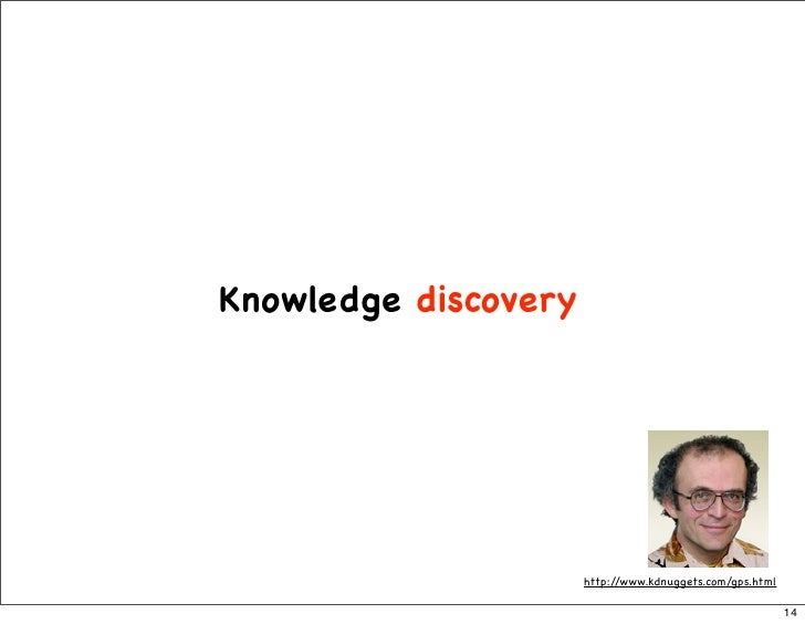 Knowledge discovery                           http://www.kdnuggets.com/gps.html                                           ...