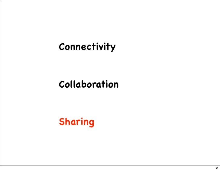 Connectivity   Collaboration   Sharing                    2