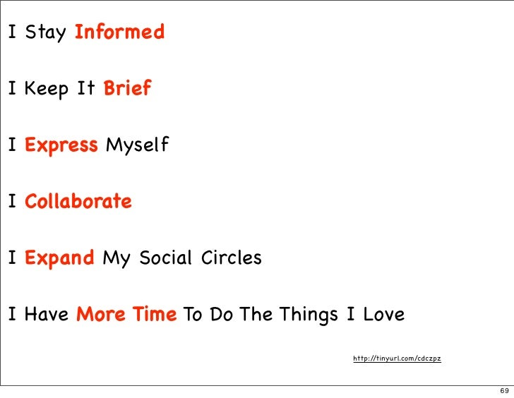 I Stay Informed  I Keep It Brief  I Express Myself  I Collaborate  I Expand My Social Circles  I Have More Time To Do The ...